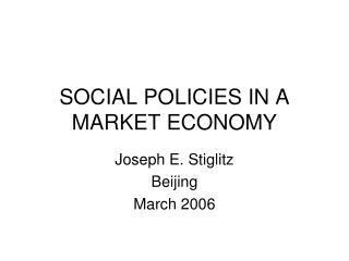 SOCIAL POLICIES IN A MARKET ECONOMY