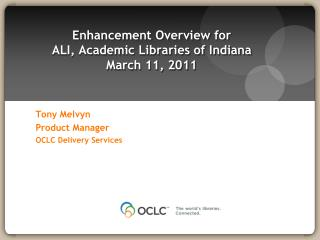 Enhancement Overview for ALI, Academic Libraries of Indiana March 11, 2011