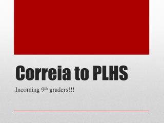Correia to PLHS