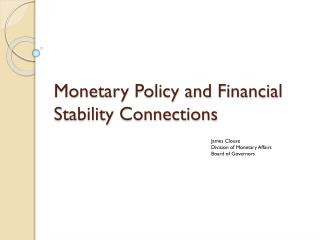 Monetary Policy and Financial Stability Connections