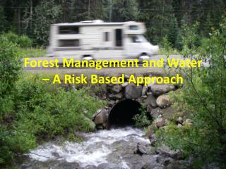 Forest Management and Water – A Risk Based Approach