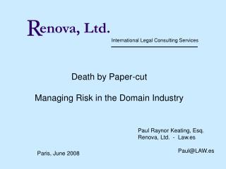 Death by Paper-cut  Managing Risk in the Domain Industry
