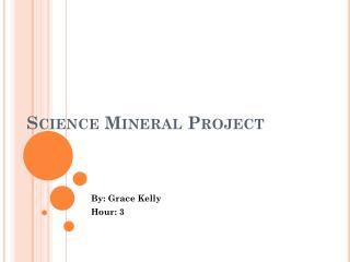 Science Mineral Projec t