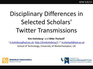 Disciplinary Differences in Selected Scholars'  Twitter  Transmissions