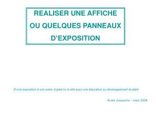 REALISER UNE AFFICHE  OU QUELQUES PANNEAUX  D EXPOSITION