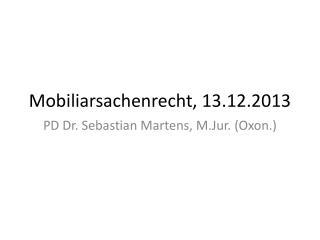 Mobiliarsachenrecht, 13.12.2013