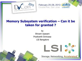 Memory Subsystem verification – Can it be taken for granted ?