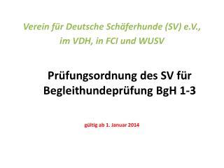 Prüfungsordnung des SV für  Begleithundeprüfung  BgH 1-3