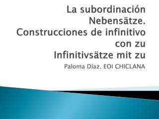 La subordinación Nebensätze .  Construcciones de infinitivo  con  zu Infinitivsätze mit zu