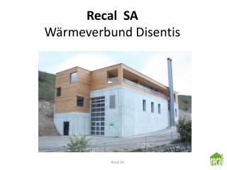 Recal   SA W�rmeverbund Disentis