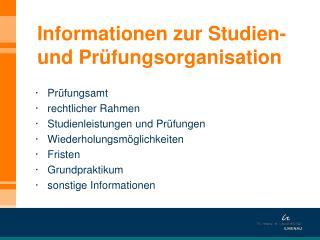 Informationen zur Studien- und Pr�fungsorganisation