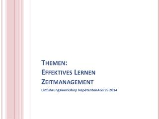 Themen:  Effektives Lernen Zeitmanagement