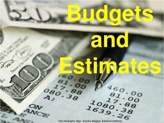 Budgets and Estimates
