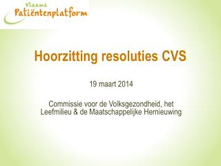 Hoorzitting resoluties CVS