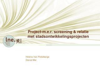 Project-m.e.r. screening & relatie met stadsontwikkelingsprojecten