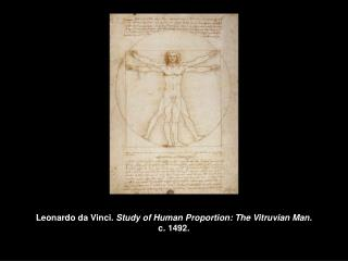 Leonardo da Vinci. Study of Human Proportion: The Vitruvian Man. c. 1492.