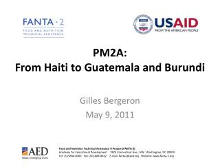 PM2A:  From Haiti to Guatemala and Burundi