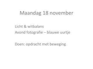 Maandag 18 november