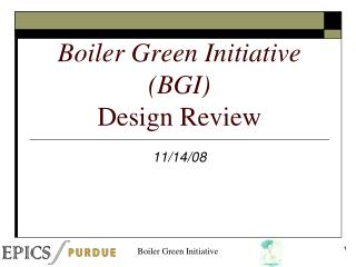 Boiler Green Initiative (BGI) Design Review