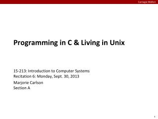 Programming in C & Living in Unix