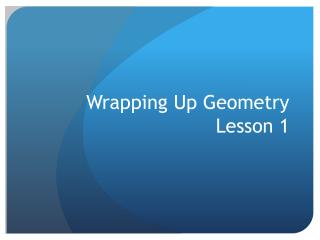 Wrapping Up Geometry Lesson 1