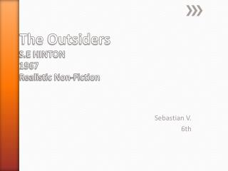 The Outsiders S.E HINTON 1967 Realistic Non-Fiction