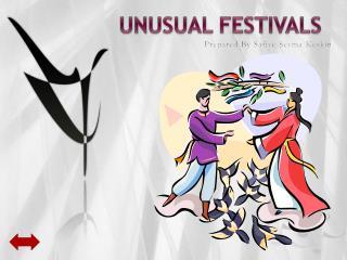 UNUSUAL FESTIVALS