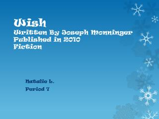 Wish Written By Joseph  Monninger Published in 2010 Fiction