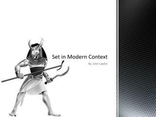 Set in Modern Context
