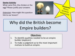 Why did the British become Empire builders?