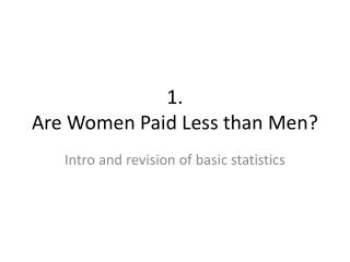 1. Are Women Paid Less than Men?