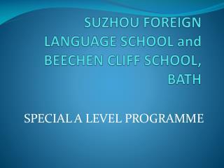 SUZHOU FOREIGN LANGUAGE SCHOOL and BEECHEN CLIFF SCHOOL, BATH