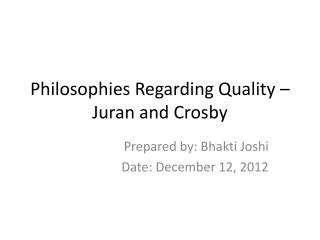 Philosophies Regarding Quality –  Juran  and Crosby