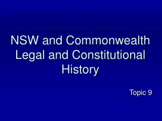 NSW and Commonwealth Legal and Constitutional History