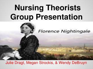 Nursing Theorists Group Presentation