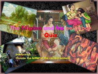 The Filipino and his neighbor Quiz