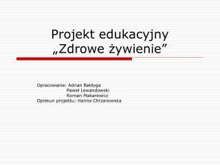 """Projekt edukacyjny """"Zdrowe żywienie"""""""