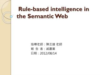 Rule-based intelligence in the Semantic Web