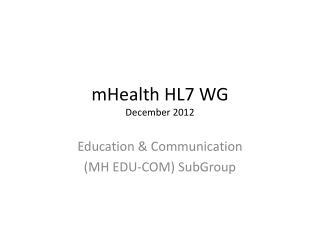 mHealth HL7 WG December 2012