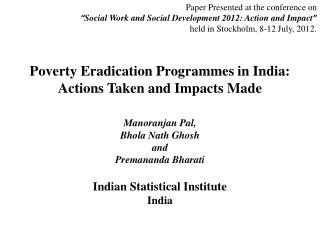 Poverty Eradication Programmes in India:  Actions Taken and Impacts Made