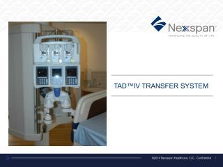 TAD™IV TRANSFER SYSTEM