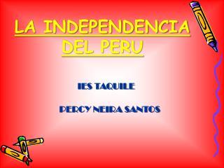 LA INDEPENDENCIA DEL PERU