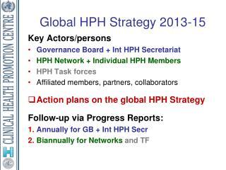 Global HPH Strategy 2013-15