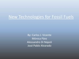 New Technologies for Fossil Fuels