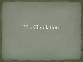 PP 2 Circulation 1