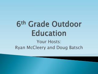 6 th  Grade Outdoor Education