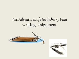 The Adventures of Huckleberry Finn writing assignment