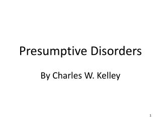 Presumptive Disorders