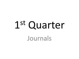 1 st  Quarter