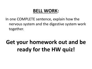 BELL WORK : Get your homework out and be ready for the HW quiz!